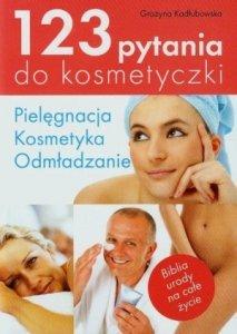 123 pytania do kosmetyczki Pielęgnacja kosmetyka odmładzanie