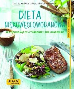 Dieta niskowęglowodanowa Jak schudnąć w 4 tygodnie i nie głodować. Poradnik zdrowie