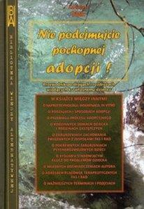 Nie podejmujcie pochopnej adopcji