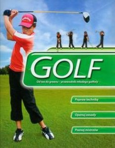 Golf Od tee do greenu - przewodnik młodego golfisty