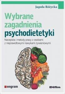 Wybrane zagadnienia psychodietetyki Narzędzia i metody pracy z osobami z nieprawidłowymi nawykami żywieniowymi