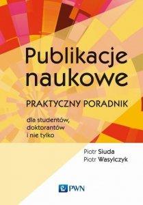 Publikacje naukowe Praktyczny poradnik dla studentów, doktorantów i nie tylko