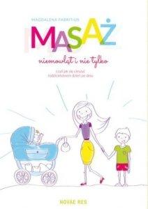 Masaż niemowląt i nie tylko czyli jak się cieszyć rodzicielstwem dzień po dniu