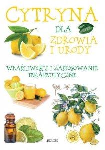Cytryna dla zdrowia i urody Właściwości i zastosowanie terapeutyczne