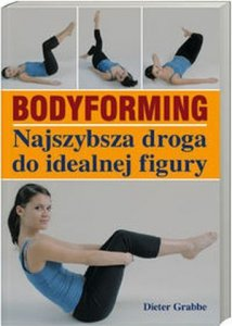 Bodyforming Najszybsza droga do idealnej figury