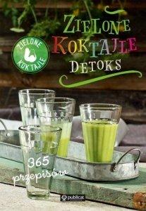 Zielone Koktajle Detoks 365 przepisów