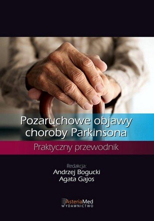 Pozaruchowe objawy choroby Parkinsona. Praktyczny przewodnik