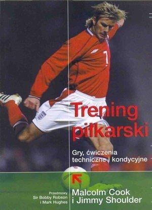 Trening piłkarski Gry ćwiczenia techniczne i kondycyjne