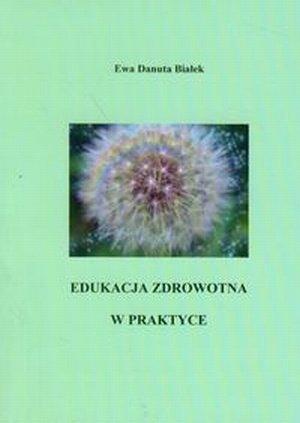 Edukacja zdrowotna w praktyce Zintegrowane podejście do...