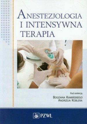 Anestezjologia i intensywna terapia B. Kamiński