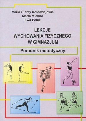 Lekcje wychowania fizycznego w gimnazjum Poradnik metodyczny
