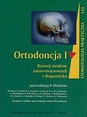 Ortodoncja Seria Stomatologia Praktyczna tom 1