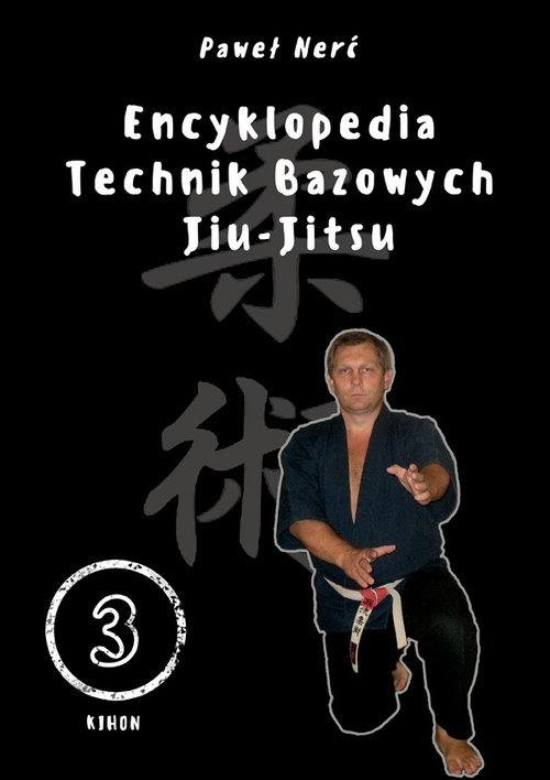 Encyklopedia technik bazowych Jiu-Jitsu Tom 3