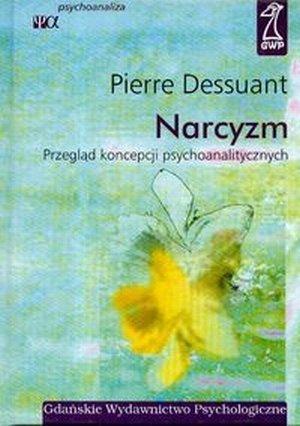 Narcyzm Przegląd koncepcji psychoanalitycznych