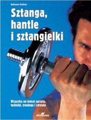 Sztanga hantle i sztangielki Wszystko na temat sprzętu techniki treningu i zdrowia