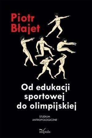 Od edukacji sportowej do olimpijskiej Studium antropologiczne