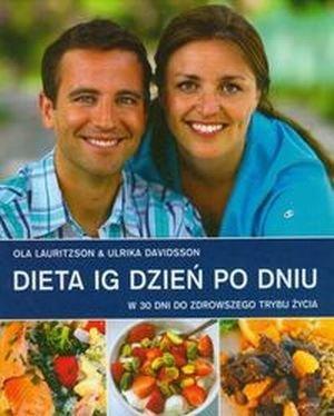 Dieta IG dzień po dniu W 30 dni do zdrowszego trybu życia