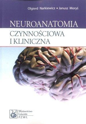 Neuroanatomia czynnościowa i kliniczna Podręcznik dla studentów i lekarzy