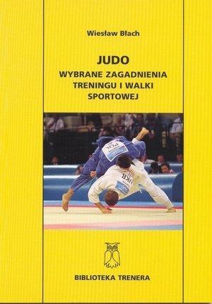 Judo wybrane zagadnienia treningu i walki sportowej