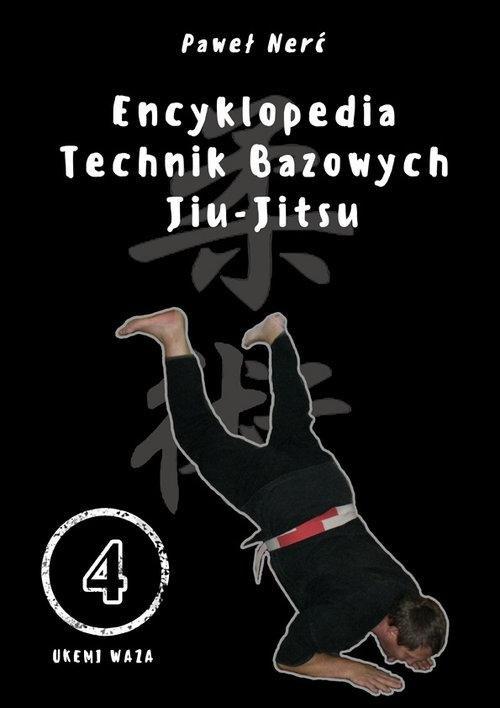 Encyklopedia technik bazowych Jiu-Jitsu Tom 4