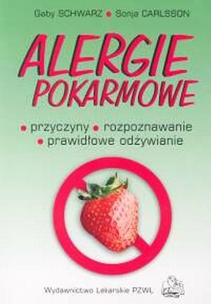 Alergie pokarmowe Przyczyny rozpoznawanie prawidłowe odżywianie