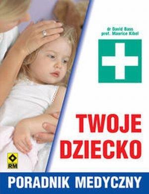 Twoje dziecko Poradnik medyczny