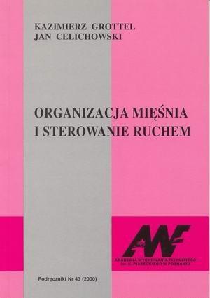Organizacja mięśnia i sterowanie ruchem Część I