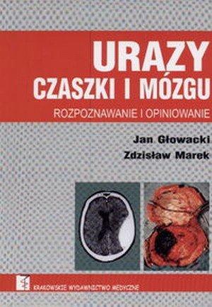 Urazy czaszki i mózgu Rozpoznawanie i opiniowanie