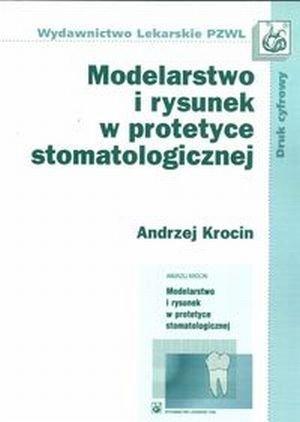 Modelarstwo i rysunek w protetyce stomatologicznej