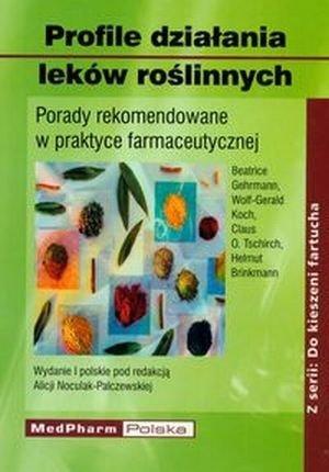 Profile działania leków roślinnych Porady rekomendowane w praktyce farmaceutycznej