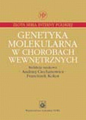 Genetyka molekularna w chorobach wewnętrznych