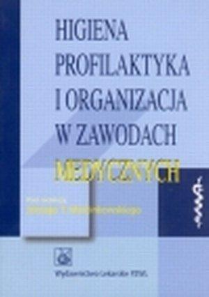 Higiena, profilaktyka i organizacja w zawodach medycznych