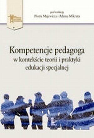 Kompetencje pedagoga w kontekście teorii i praktyki edukacji spe