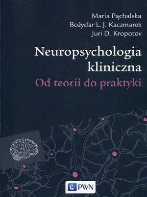 Neuropsychologia kliniczna Od teorii do praktyki