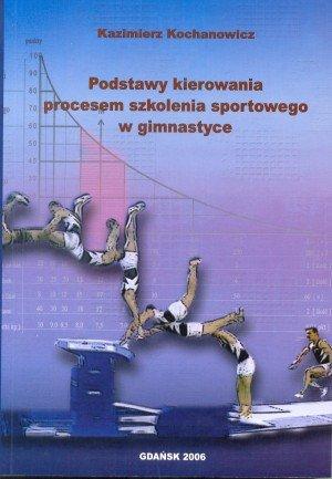 Podstawy kierowania procesem szkolenia sportowego w gimnastyce