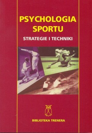 Psychologia sportu. Strategie i techniki