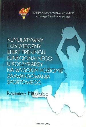 Kumulatywny i ostateczny efekt treningu funkcjonalnego u koszykarzy na wysokim poziomie zaawansowania sportowego