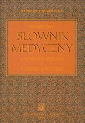 Podręczny słownik medyczny łacińsko-polski i polsko-łaciński