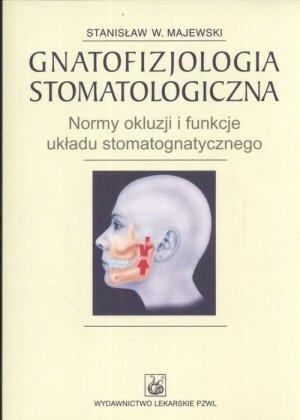 Gnatofizjologia stomatologiczna Normy okluzji i funkcje ukladu stomatognatycznego