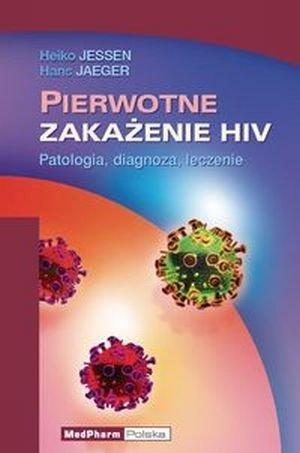 Pierwotne zakażenie HIV Patologia diagnoza leczenie