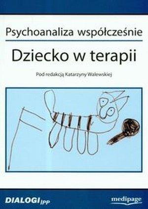Psychoanaliza współcześnie Dziecko w terapii t. 2