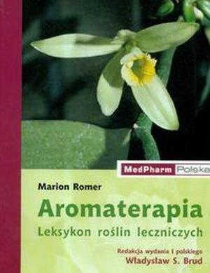 Aromaterapia leksykon roślin leczniczych
