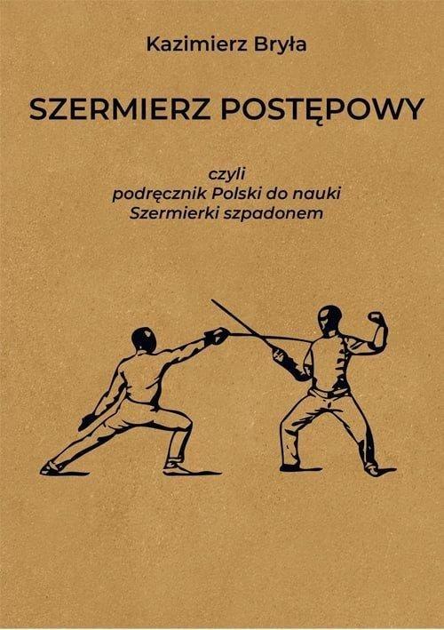 Szermierz postępowy czyli podręcznik polski do nauki szermierki szpadonem