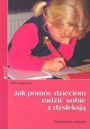 Jak pomóc dzieciom radzić sobie z dysleksją Poradnik dla rodziców