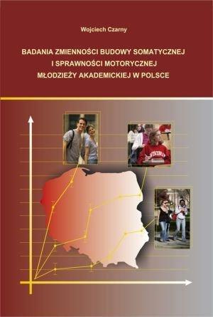 Badania zmienności budowy somatycznej i sprawności motorycznej