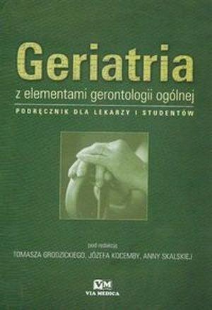 Geriatria z elementami gerontologii ogólnej Podręcznik dla...