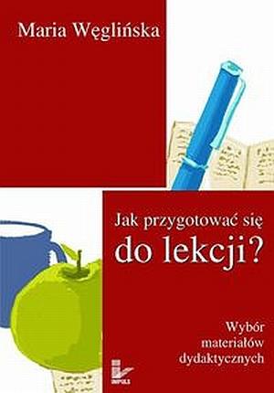 Jak przygotować się do lekcji? Wybór materiałów dydaktycznych