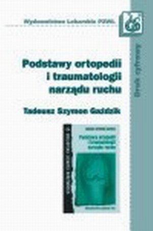 Podstawy ortopedii i traumatologii narządu ruchu