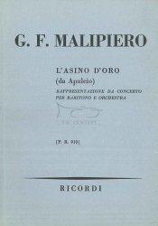 Malipiero Gian Francesco: L'Asino D'oro (da Apuleio), Reppresentazione da Concerto per Baritono  e orchestra, Ricordi PR910