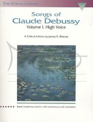 Debussy, Claude: Songs of Claude Debussy Volume I for High Voice